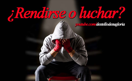 rendirse-o-luchar-video-motivacional