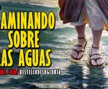 Video Devocional – Caminando sobre las aguas – Enrique Monterroza