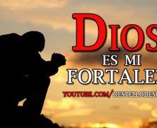 Video Devocional: Dios es mi fortaleza