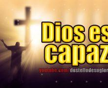 Video Devocional – Dios es capaz