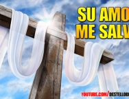 Video Devocional – Su amor me salvo