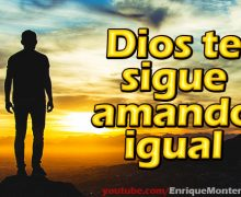 Video Devocional – Dios te sigue amando igual