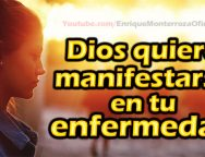 Video Devocional – Dios quiere manifestarse en tu enfermedad