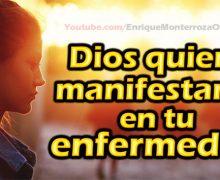 Video Devocional – Dios quiere manifestarse en tu enfermedad