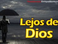 Video Devocional – Lejos de Dios