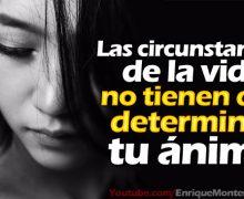 Video Devocional – Las circunstancias de la vida no tienen que determinar tu ánimo