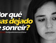 Video Devocional: ¿Por qué has dejado de sonreír?